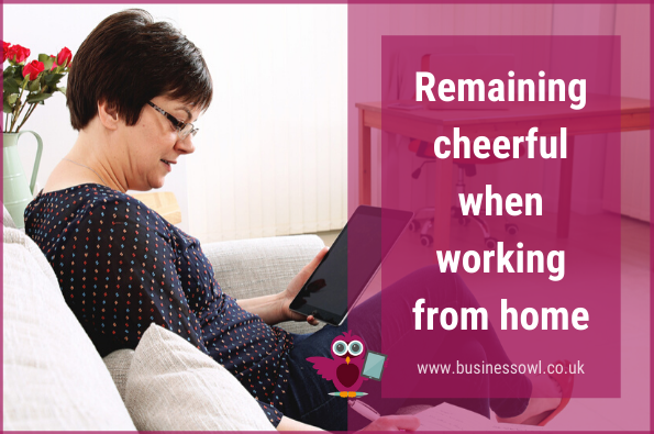 Remaining cheerful when working from home