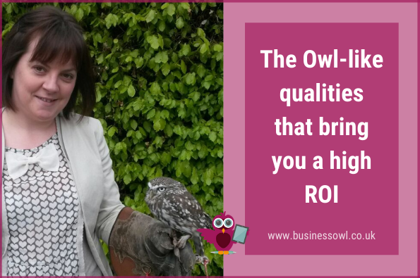 The Owl-like qualities that bring you a high ROI